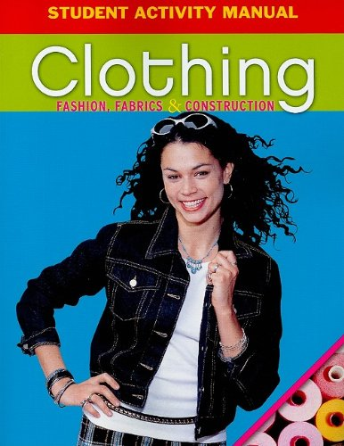 9780078767968: Clothing Student Activity Manual: Fashion, Fabrics & Construction