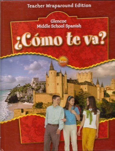 9780078769726: Como Te Va Glencoe Middle School Spanish Teacher Wraparound Edition - Intro