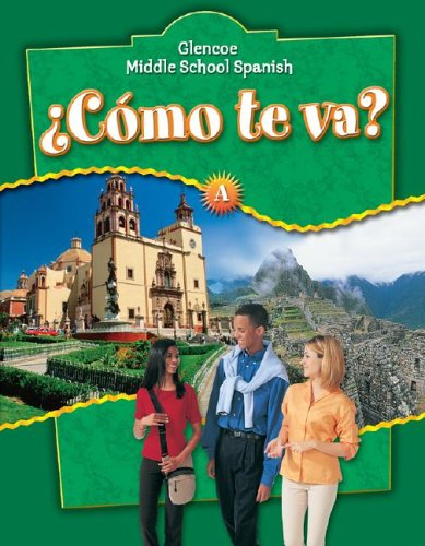 9780078769733: Como te va? A, Nivel verde, Student Edition (Glencoe Middle School Spanish) (Spanish Edition)