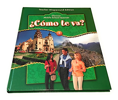 "Glencoe Middle School Spanish, Como Te Va? - Level ""A"" Teacher Wraparound Edition: Schmitt,..."