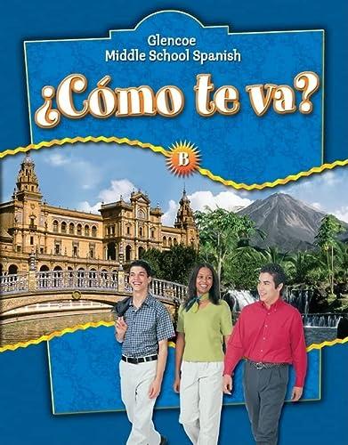 9780078769757: ¿Cómo te va? Level B Nivel azul, Student Edition (Glencoe Middle School Spanish)
