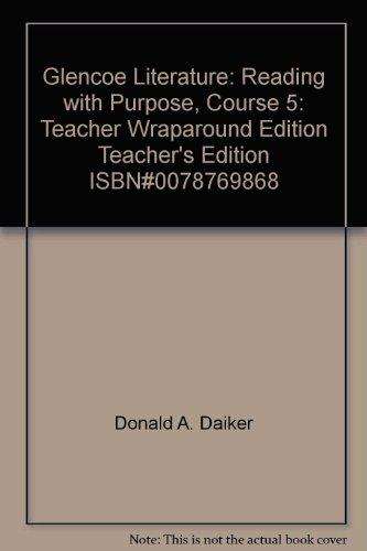 9780078769863: Glencoe Literature: Reading with Purpose, Course 5: Teacher Wraparound Edition Teacher's Edition ISBN#0078769868