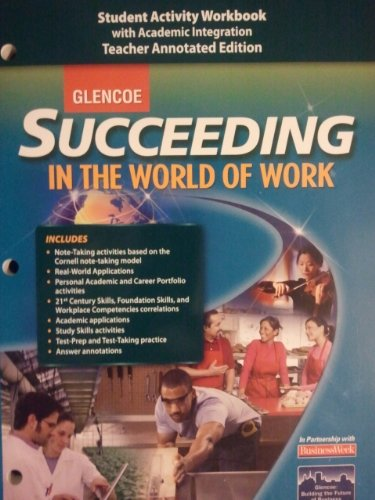 9780078771699: Succeeding in the World of Work (Student Activity Workbook with Academic Integration) Teacher's Annotated Edition