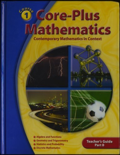9780078772481: Core-Plus Mathematics: Contemporary Mathematics In Context - Teacher's Guide, Part B