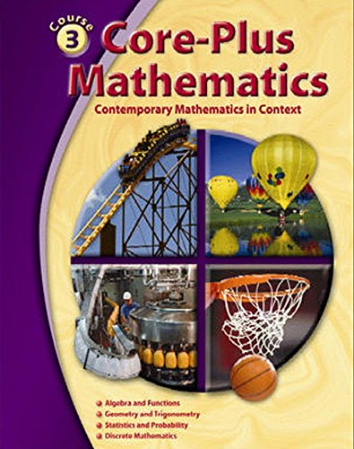 9780078772610: Core-Plus Mathematics: Contemporary Mathematics In Context, Course 3, Student Edition (ELC: CORE PLUS)