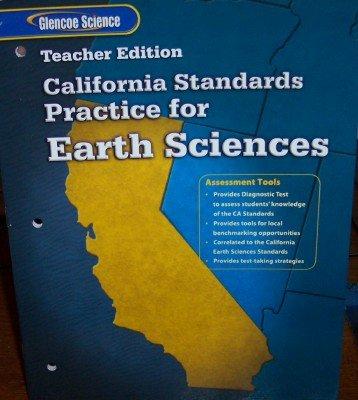 9780078772740: California Standards Practice for Earth Sciences (Glencoe California Science: Teacher's Edition)