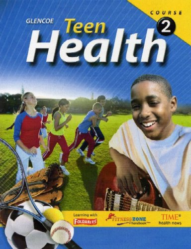 9780078774256: Teen Health, Course 2, Student Edition