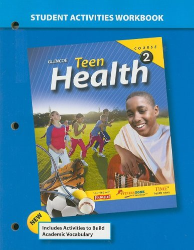 9780078774461: Teen Health Course 2 Student Activities Workbook