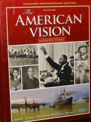 The American Vision Modern Times Teacher Edition: Broussard, McPherson, Ritchie