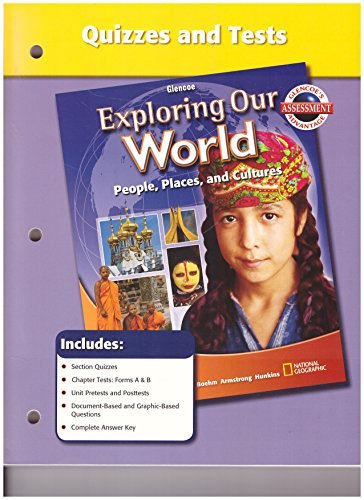 9780078776014: Quizzes and Tests (Glencoe Exploring Our World People, Places, and Cultures)