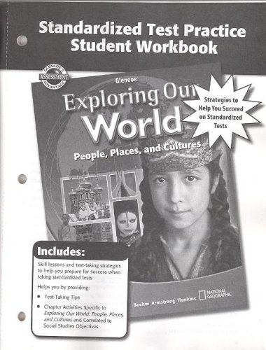 9780078776052: Exploring Our World, Standardized Test Practice Workbook