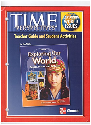9780078777103: Time Perspectives Teacher Guide and Student Activities for use with (Glencoe Exploring Our World People, Places, and Cultures)