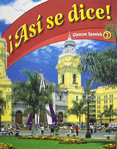 9780078777837: Glencoe Spanish, Level 2: Asi Se Dice! (Spanish Edition)