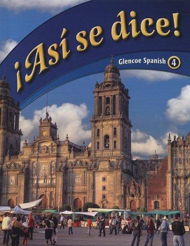 9780078777851: Asi Se Dice! (Glencoe Spanish, No. 4)  (Spanish Edition)