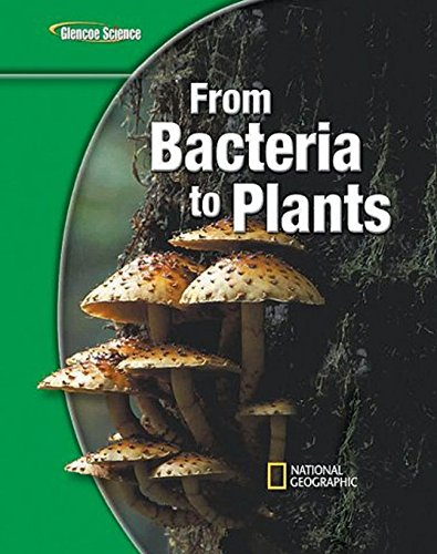 9780078778148: Glencoe Life iScience Modules: From Bacteria to Plants, Grade 7, Student Edition (GLEN SCI: FROM BACTERIA TO PLT)