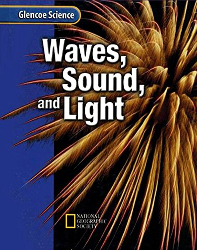 9780078778407: Glencoe Physical iScience Modules: Waves, Sound, and Light, Grade 8, Student Edition (GLEN SCI: SOUND & LIGHT)