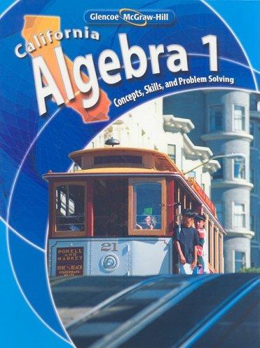California Algebra 1: Concepts, Skills, and Problem: Holliday; Luchin; Cuevas;