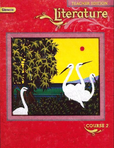 Glencoe Literature, Course 2, Teacher's Edition: Jeffrey D. Wilhelm