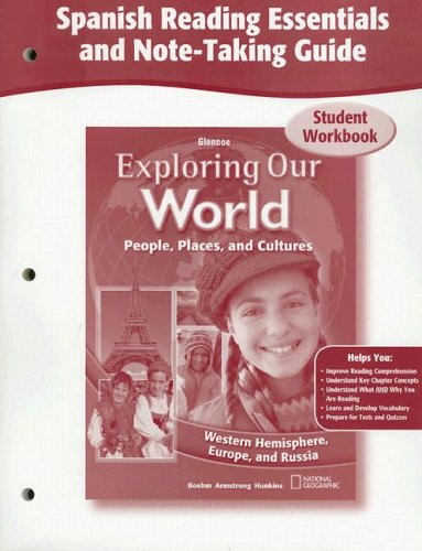 9780078781728: Exploring Our World: Western Hemisphere, Europe, and Russia, Spanish Reading Essentials and Note-Taking Guide Workbook
