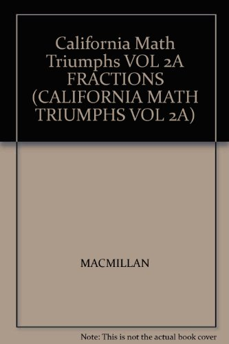 9780078782053: California Math Triumphs VOL 2A FRACTIONS (CALIFORNIA MATH TRIUMPHS VOL 2A)