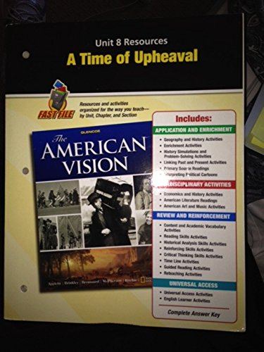 9780078784279: A Time of Upheaval, Unit 8 Resources, Fast File (The American Vision)