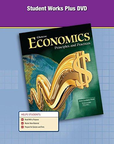 9780078785986: Economics: Principles and Practices, Student Works Plus DVD