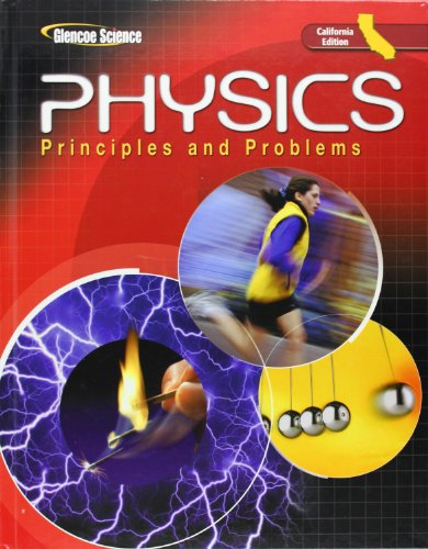 Physics: Principles and Problems, California (Glencoe Science): McGraw-Hill