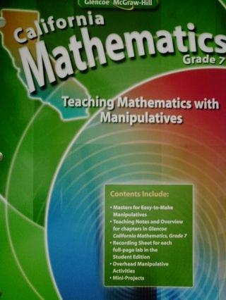9780078788918: California Mathematics Grade 7 Teaching Mathematics with Manipulatives (California Mathematics Grade 7)