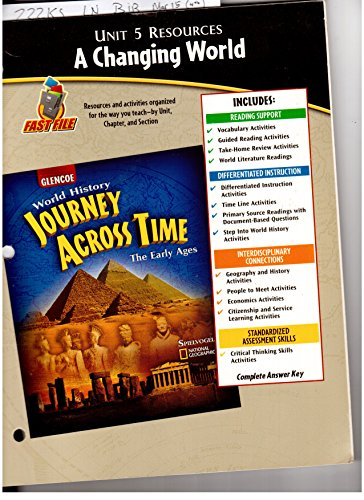 9780078789229: Unit 5 Resources A Changing World (Glencoe World History Journey Across Time The Early Ages)