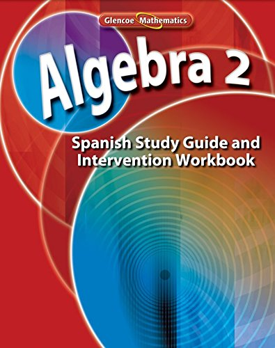 Algebra 2, Spanish Study Guide and Intervention Workbook: McGraw-Hill Education