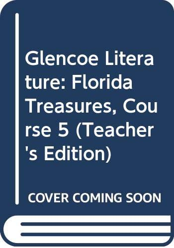 9780078792960: Glencoe Literature: Florida Treasures, Course 5 (Teacher's Edition)