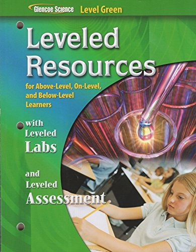 9780078793189: Glencoe Science Level Green: Leveled Resources with Leveled Labs and Assessment