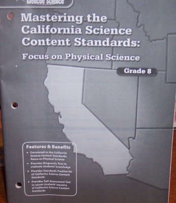 9780078793677: Mastering the California Science Content Standards: Focus on Physical Science Grade 8