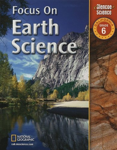 Focus on Earth Science California, Grade 6: Berwald, Juli; Guazzotti,