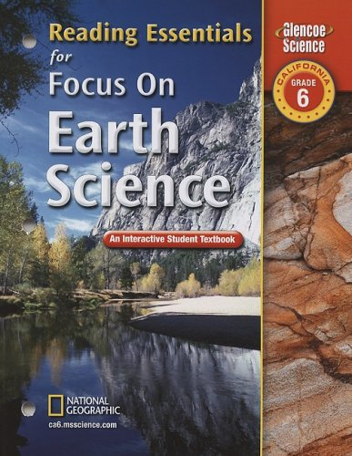 9780078794308: Reading Essentials for Focus on Earth Science, California, Grade 6: an Interactive Student Textbook (Glencoe Science)