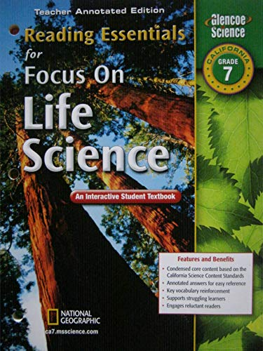 Reading Essentials for Focus on Life Science, Teacher Annotated Edition, California Grade 7 (An Interactive Student Textbook) (0078794374) by Glencoe