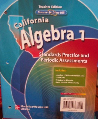 9780078795367: California Algebra 1: Standards Practice and Periodic Assessments (Teacher Edition)