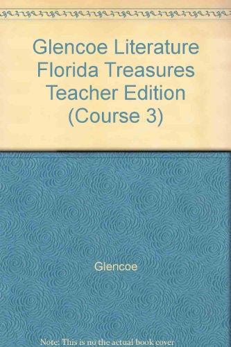 9780078796340: Glencoe Literature Florida Treasures Teacher Edition (Course 3)