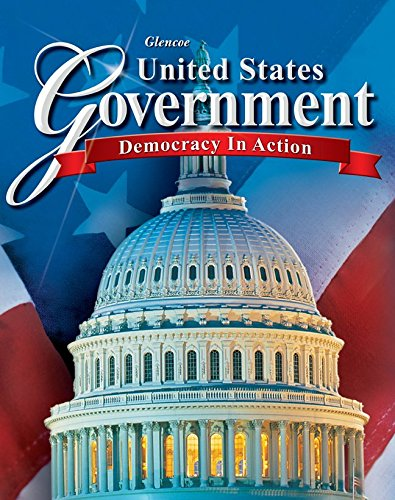 United States Government: Democracy in Action, Student: Glencoe McGraw-Hill
