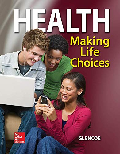 9780078800436: Health, Making Life Choices, Student Edition