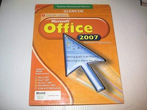 9780078802607: Microsoft Office 2007 Real World Applications, Teacher Annotated Edition (iCheck Series)