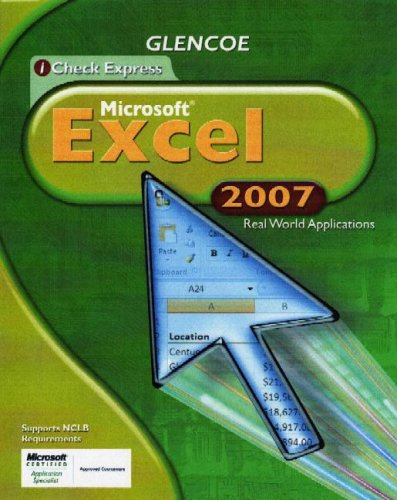 9780078802652: iCheck Series, Microsoft Office Excel 2007, Real World Applications, Student Edition (ACHIEVE MICROSOFT OFFICE 2003)
