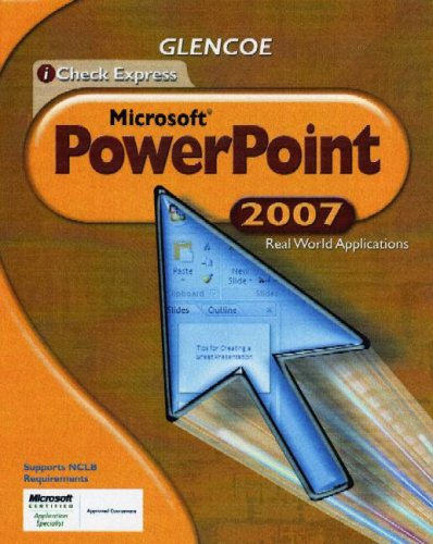 9780078802676: iCheck Series: Microsoft Office 2007, Real World Applications, PowerPoint, Student Edition (ACHIEVE MICROSOFT OFFICE 2003)