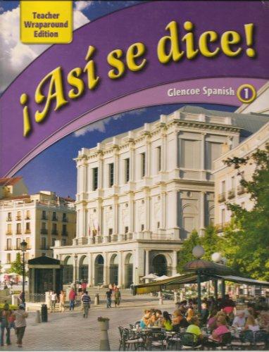9780078804977: Asi Se Dice! (Glencoe Spanish 1) Teacher Wraparound Edition