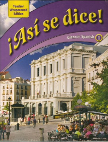 Asi Se Dice! (Glencoe Spanish 1) Teacher Wraparound Edition: Schmitt