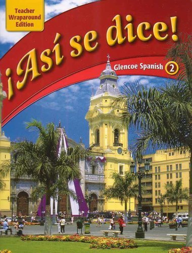 Asi se dice: Glencoe Spanish 2, Teacher Wraparound Edition: McGraw Hill Glencoe