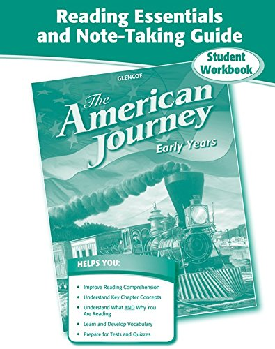 9780078806711: The American Journey, Early Years, Reading Essentials and Note-Taking Guide Workbook (THE AMERICAN JOURNEY (SURVEY))