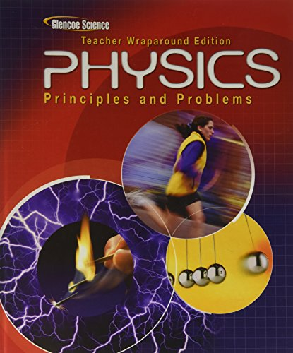 9780078807220: Physics: Principles and Problems, Teacher Wraparound Edition