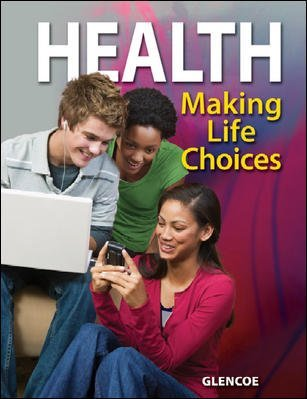 9780078807350: Health - Making Life Choices {Teacher Annotated Edition}