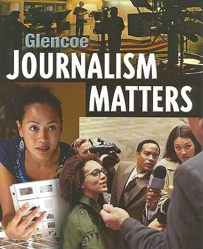 Glencoe Journalism Matters: James Schaffer; Randall McCutcheon; Kathryn T. Stofer